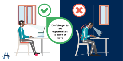 "Infographic showing proper posture at a work-from-home desk. ""Don't forget to take opportunities to stand or move."""