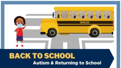 "An illustration of a child wearing a facemask near a schoolbus. Text: ""Back to school - Autism & Returning to School."""