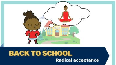 An illustration of a child imagining a calm yoga pose, with a school in the background. Text: Back to school - radical acceptance